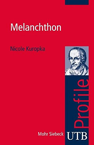 Melanchthon (utb Profile, Band 3417)