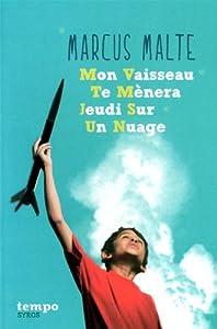 vignette de 'Mon vaisseau te mènera jeudi sur un nuage (Marcus Malte)'