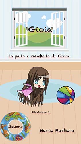 Milano Barbara Italian - Gioia: La palla e ciambella di Gioia (Gioia Italiano Vol. 2) (Italian Edition)