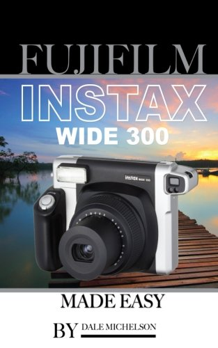 Price comparison product image Fujifilm Instax Wide 300 Camera: Made Easy