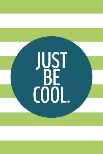 Download Just Be Cool (6x9 Journal): Lined Writing Notebook, 120 Pages – Lime Green and Peacock Blue Stripes pdf