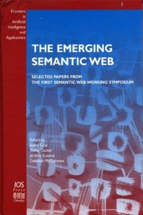[(The Emerging Semantic Web: Selected Papers from the First Semantic Web Working Symposium )] [Author: I.F. Cruz] [Mar-2002]