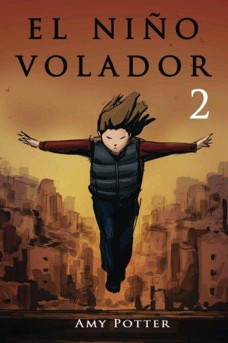 El Niño Volador 2 (libro ilustrado) (Volume 2) (Spanish Edition)