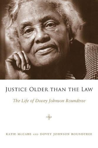 Justice Older than the Law: The Life of Dovey Johnson Roundtree (Margaret Walker Alexander Series in African American Studies) cover