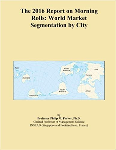 The 2016 Report on Morning Rolls: World Market Segmentation by City