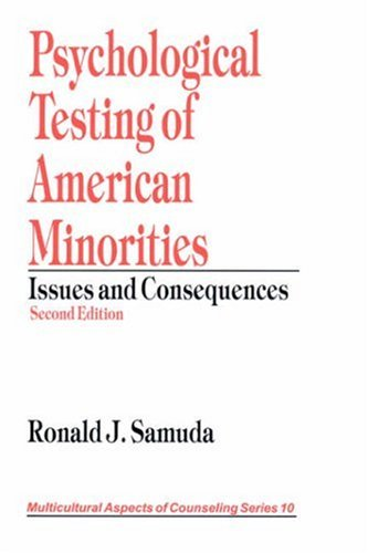 Psychological Testing of American Minorities: Issues and Consequences (Multicultural Aspects of Counseling And Psychothe