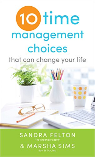 Ten Time Management Choices That Can Change Your Life cover