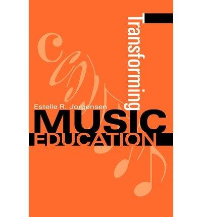 [(Transforming Music Education )] [Author: Estelle R. Jorgensen] [Apr-2003]