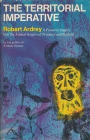 The Territorial Imperative by Robert Ardrey