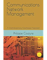 Communications Network Management: A Multi-disciplinary Case-based Approach
