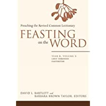 Feasting On The Word Year B Volume 2