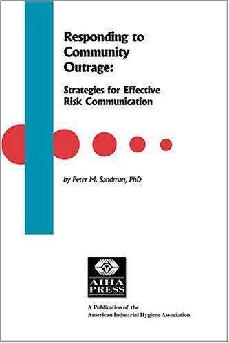 Responding to Community Outrage: Strategies for Effective Risk Communication