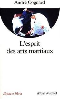 L'esprit des arts martiaux par André Cognard