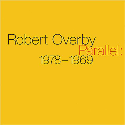 Robert Overby: Parallel: 1978-1969 (Myers Catalogue Sales)
