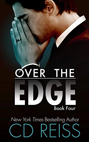 Over the edge the edge book 4 kindle edition by cd reiss over the edge the edge book 4 by reiss cd fandeluxe Image collections