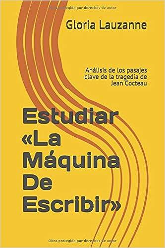 Estudiar «La Máquina De Escribir»: Análisis de los pasajes clave de la tragedia de Jean Cocteau: Amazon.es: Gloria Lauzanne: Libros