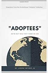 """""""Adoptees"""": We Are Not Who They Think We Are Paperback"""