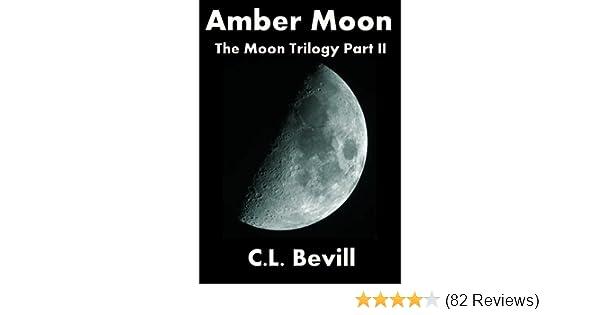 Amazon amber moon moon trilogy part ii ebook cl bevill amazon amber moon moon trilogy part ii ebook cl bevill kindle store fandeluxe Images