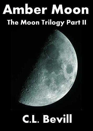 Amazon amber moon moon trilogy part ii ebook cl bevill amber moon moon trilogy part ii by bevill cl fandeluxe Images