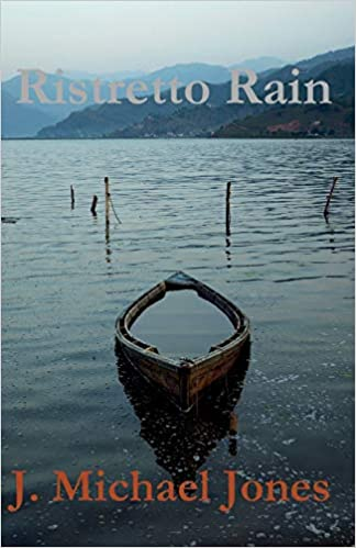 Front cover for the book Ristretto Rain by J. Michael Jones