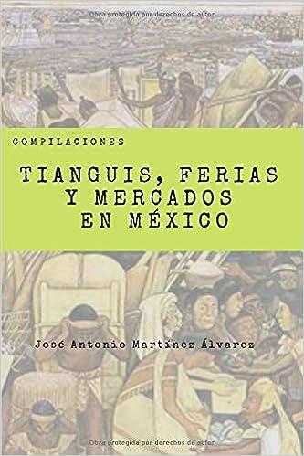 Tianguis, ferias y mercados en México (Compilaciones ...