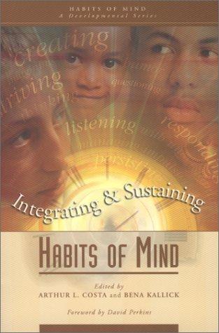 Integrating & Sustaining Habits of Mind (Habits of Mind, Bk. 4)