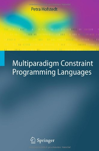 [PDF] Multiparadigm Constraint Programming Languages Free Download | Publisher : Springer | Category : Computers & Internet | ISBN 10 : 3642173292 | ISBN 13 : 9783642173295