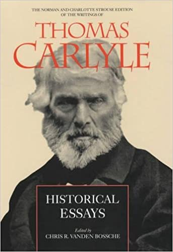 Amazon Historical Essays The Norman And Charlotte Strouse Edition Of Writings Thomas Carlyle 9780520220614 Chris Ramon