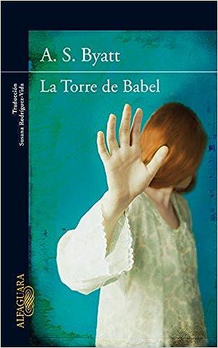 La torre de Babel – Cuarteto de Frederica 03 – A.S. Byatt   416VIqfMnJL._SX311_BO1,204,203,200_