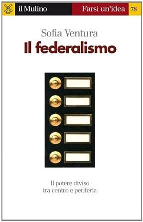 Il federalismo (Farsi unidea Vol. 78) (Italian Edition) eBook ...