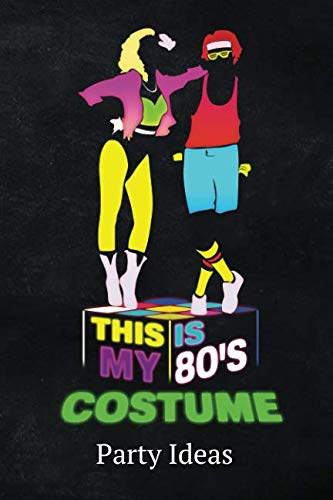 This Is My 80's Costume Party Ideas: Blank Lined 6X9 Journal Paper For Diary Composition]()