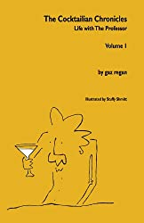 The Cocktailian Chronicles: Life with The Professor (English Edition)