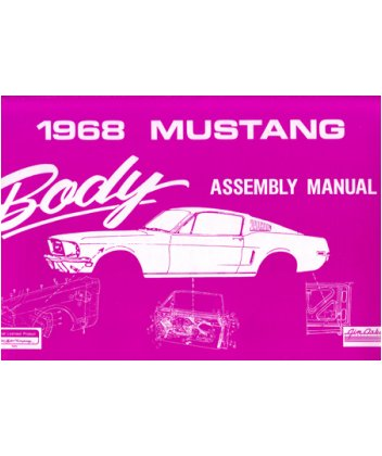 1968 Ford Mustang Body Assembly Manual Book