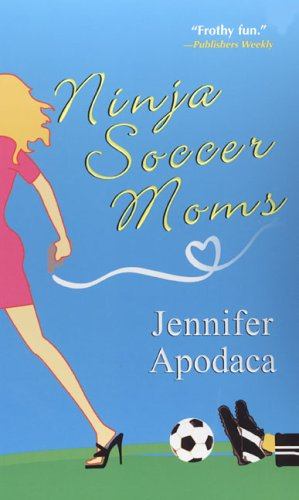 Ninja Soccer Moms (Samantha Shaw Mysteries)