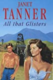 All That Glisters, Janet Tanner, 0727857118