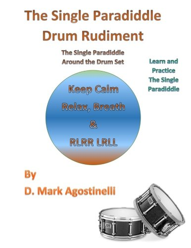 Download The Single Paradiddle Drum Rudiment: The Single Paradiddle Around the Drum Set (Drum Rudiments) (Volume 3) pdf