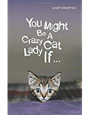 You Might Be A Crazy Cat Lady If