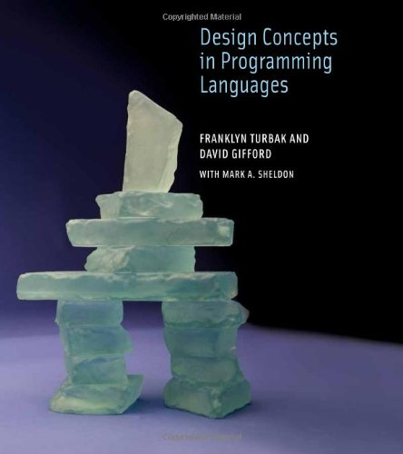 Design Concepts in Programming Languages (MIT Press)