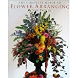 img - for The Complete Guide to Flower Arranging book / textbook / text book