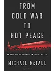 FROM COLD WAR TO HOT PEACE AN AMERICAN A