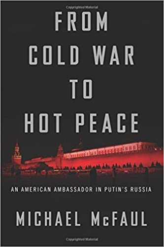 07c9160c83540 From Cold War to Hot Peace  An American Ambassador in Putin s Russia ...