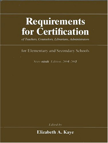 Download Requirements for Certification of Teachers, Counselors, Librarians, and Administrators for Elementary and Secondary Schools, 2004-2005, Sixty-ninth ... Schools, Secondary Schools, Junior PDF
