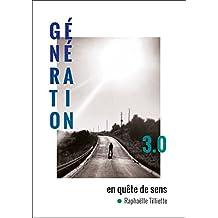 Génération 3.0 : en quête de sens (French Edition)