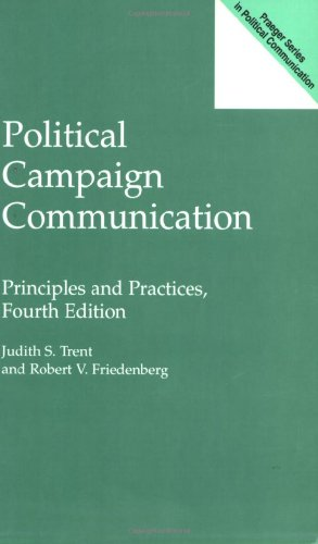 Political Campaign Communication: Principles and Practices, Fourth Edition