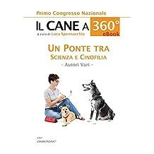 IL CANE A 360º: Un ponte tra Scienza e Cinofilia (Italian Edition)