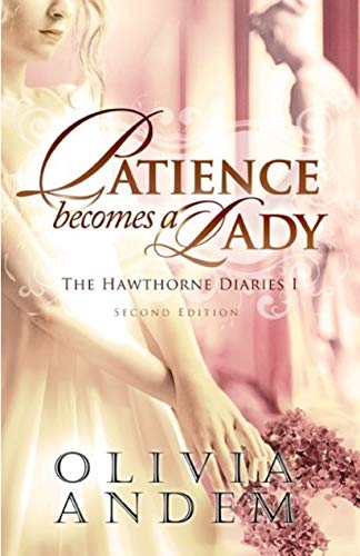 Patience Becomes A Lady: The Hawthorne Diaries I (Gate Manor Gate Manor)