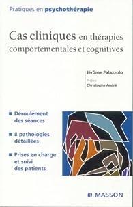 Cas cliniques en thérapies comportementales et cognitives par Jérôme Palazzolo