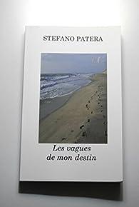 Les vagues de mon destin par Stefano Patera