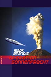 Mark Brandis - Operation Sonnenfracht (Weltraumpartisanen 11)
