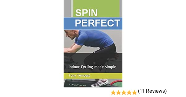 Spin Perfect: Indoor Cycling made simple: Amazon.es: Tempest, Tony ...